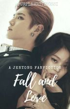 Fall and Love (Jenyong Fanfic) by purplewritingssi