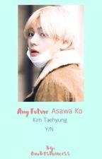 Ang Future Asawa Ko💞  kim taehyung  bts by OurBtsPrincess