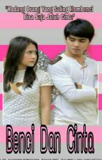 Benci Jadi Cinta (END) by sintaata0930