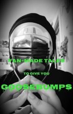 Fan-Made Tales To Give You GOOSEBUMPS by Legend-E432