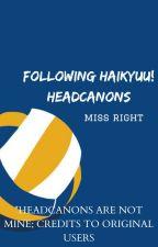 Following Haikyuu Headcanons by rorn___beady