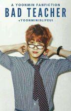 Bad Teacher(Yoonmin) by yoonminislifeu1