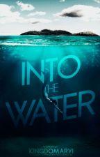INTO THE WATER 🌊 ᴀᴘᴘʟʏғɪᴄ by kingdomarvi