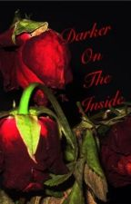 Darker On The Inside by MermaidBlood15