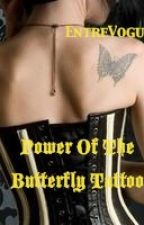 Power of The Butterfly-Tattoo. by EntreVogue
