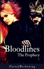 Bloodlines: The Prophecy by FateofReckoning