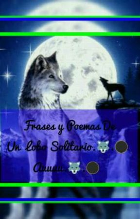 Frases Y Poemas De Un Lobo Solitario 52canción Para Una