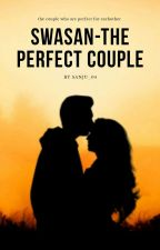 SWASAN- THE PERFECT COUPLE  by Suspense_princess
