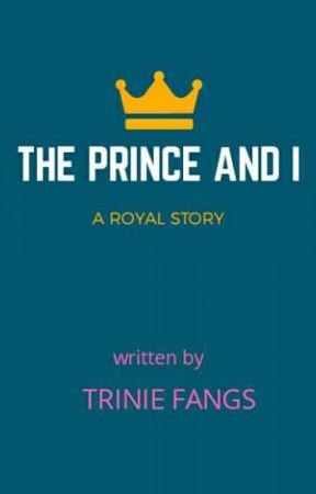 THE PRINCE AND I by IamTrinie
