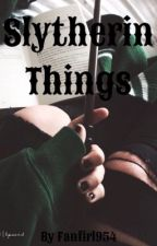 Slytherin things by FanGirl954