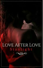 Love AFTER Love by Stanlight