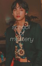 School Of Mystery (On Going) by Phesyne