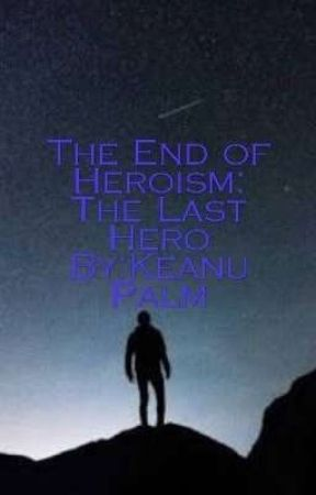 The end of heroism-The Last hero by keanupalm