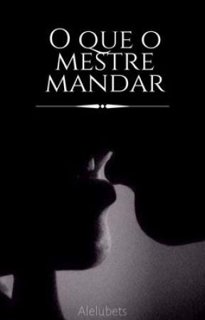 I'm his - O que o mestre mandar by Alelubets