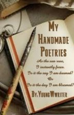 My Handmade Poetries by youngWwriter