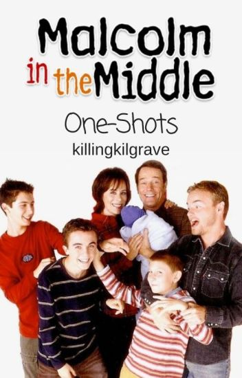 Malcolm in the Middle || One-Shots