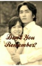 Don't You Remember? (Ongoing Revise and Edit) by insoojung