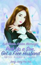 Full Marks Hidden Marriage: Pick Up A Son, Get A Free Husband by Shandiieee