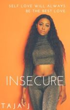 Insecure by officialtajaj