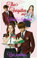 The Forgotten One: Faded Memories (Series 2 TL) by ElyenTae_6