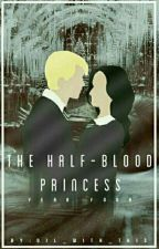The Half-Blood Princess // Draco Malfoy x Reader (YEAR FOUR) by Dil_With_This