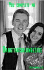 You complete me | Dangthatsalongzside by SuperNoobzzzzz12