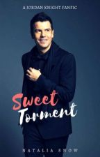 Sweet Torment/Jordan Knight FanFic ✔ by nataliasnow84