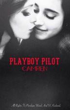 PLAYBOY PILOT [CAMREN] [G!P] [TRADUZIONE] by trovtymovth