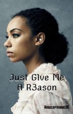 Just Give Me A Reason || 13 Reasons Why by angelofmusic36