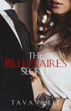 The Billionaire's Secret ✔ by tavanalee