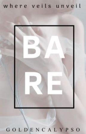 Bare by GoldenCalypso