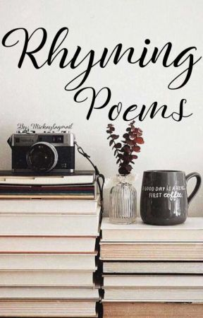 Rhyming Poems by mickaylagmail