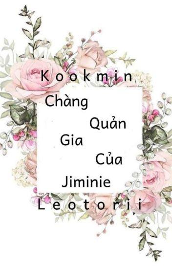 Đọc Truyện • Full • Kookmin • Chàng Quản Gia Của Jiminie - TruyenFic.Com