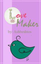 Love Maker by Ashbeshtos