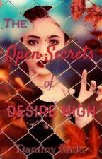 The Open Secrets of Desire High by Dee_oO