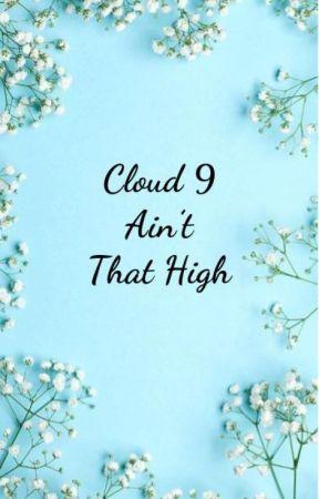 Cloud 9 Ain't That High by CuteNovemberBaby