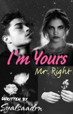 I'm Yours Mr. Right by Syalsaadrn