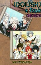 Idolish7 x Reader Oneshots by neko-chansaysnyaa
