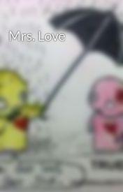 Mrs. Love by ALLSTARLOVE333ily