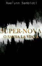 Super-Nova: O șansă la viață by Raelynn_Sambioti