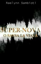 Super-Nova: O șansă la viață by The_King_Anubis