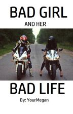 BAD girl and her BAD life || Cody.S by YourMegan