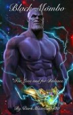 Black Mambo (Thanos love story) by DarkMistress0420