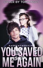 You saved me again ❀ L.S by Harrymymedicine