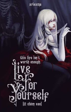 [12CS] - Live For Yourself  by Melodysama04