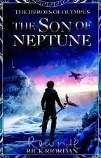 The Son Of Neptune (Rick Riodan Rewrite by BabyAuroua