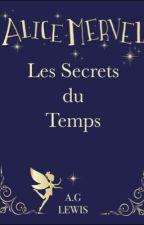 Alice Mervel, Les Secrets du Temps by ElisaMervel