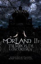 Morland II: Tiempos de Oscuridad by AlphardStar