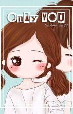 Only You (Kyuhyun Fanfiction) by chokyuhyun0388