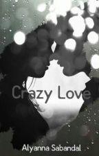 Crazy Love (On-Edit) by YanaS1997